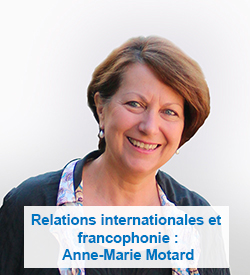 Relations internationales et francophonie : Anne-Marie Motard