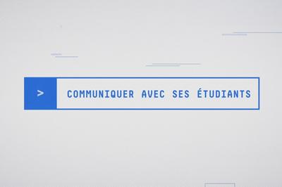Vidéo sur comment communiquer avec ses étudiants