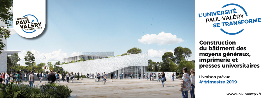 affiche Construction du bâtiment des moyens généraux et des Presses Universitaires de la Méditerranée