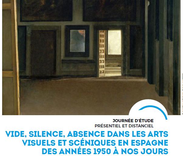 Jounée d'étude 10-06-2021 : Vide, silence, absence dans les arts visuels et scéniques en Espagne des années 1950 à nos jours.