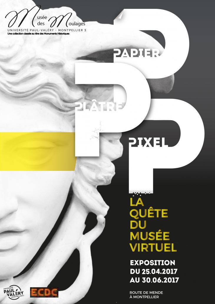 Affiche de l'exposition Papier Plâtre Pixels La quête du Musée virtuel (25 avril au 30 juin 2017)
